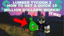 Lumber tycoon 2 HOW TO GET 10 Million dollars in 20 mins! EASY AND FAST!