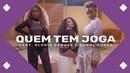 Drik Barbosa - Quem Tem Joga (feat. Gloria Groove Karol Conka)