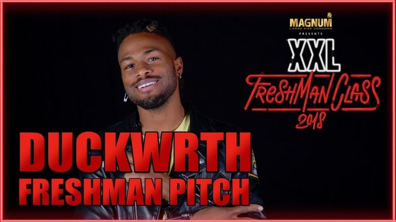 Duckwrth's Pitch for 2018 XXL Freshman