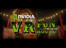 NVIDIA: VR Funhouse