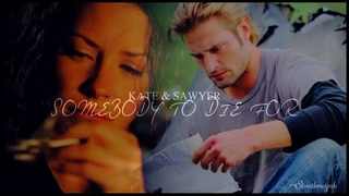 Kate & Sawyer ~ Somebody to die for