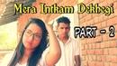 Mera Intkam Dekhegi Part - 2 Shaadi Mein Zaroor Aana Ft.Rahul Rana, Sunaina Vikas Singh