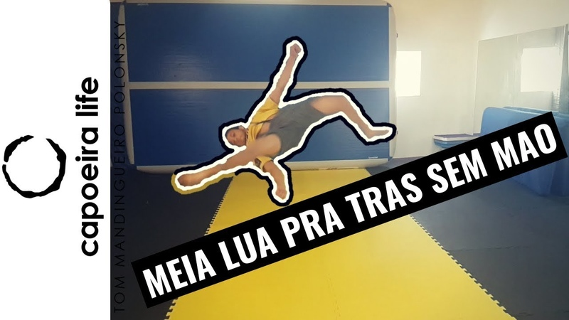 How to MEIA LUA PRA TRAS SEM MAO | Acrobatics Tutorial Series | Capoeira Life Show