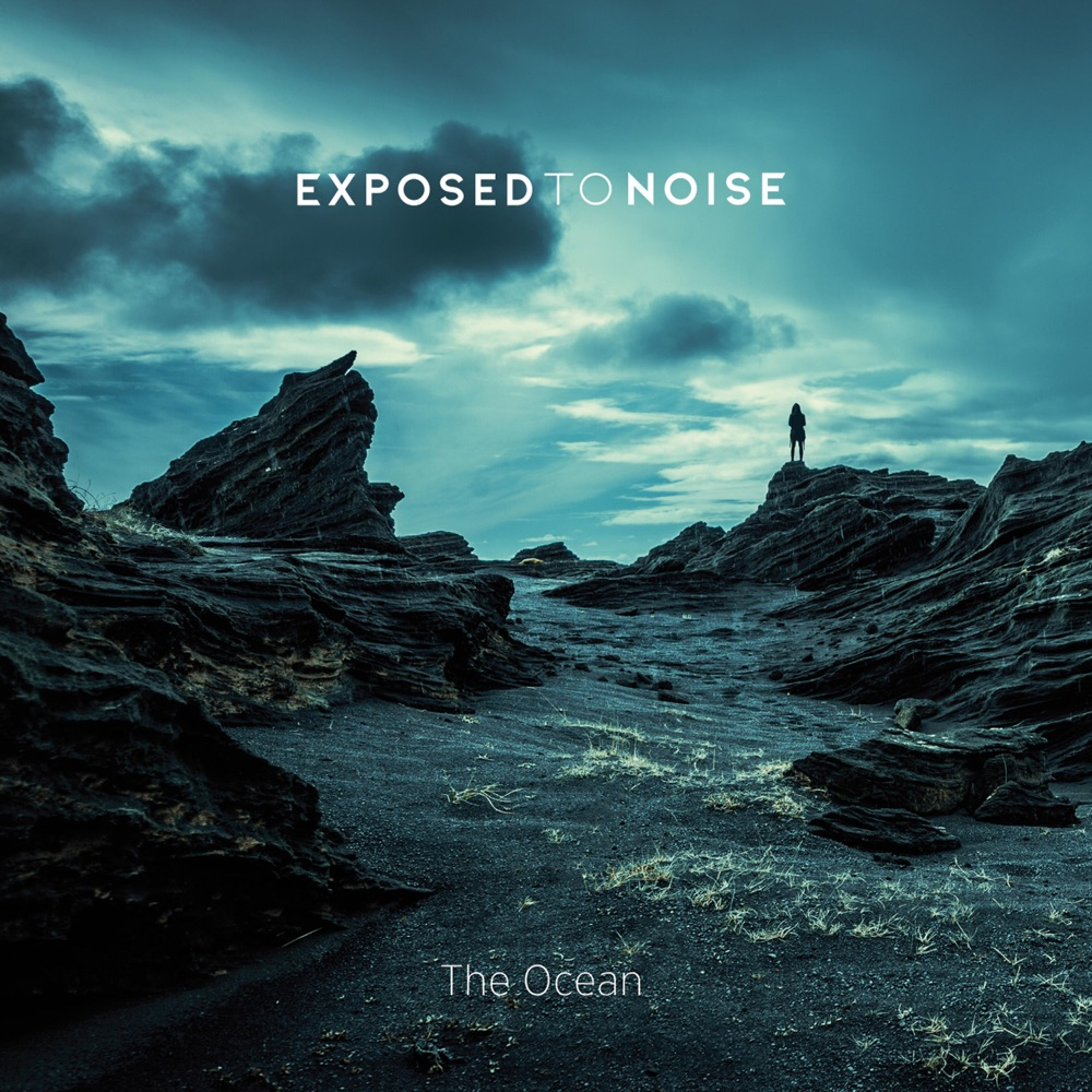 Exposed to Noise - The Ocean