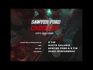 SAWYER FORD — АНДЕРДОГ (Official Music Video)