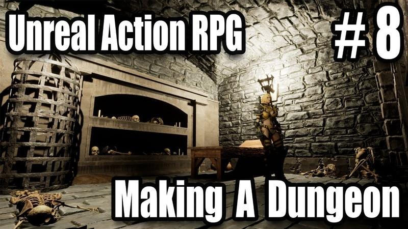 Making A Dungeon - 8 Unreal Engine 4 Hack Slash RPG Tutorials