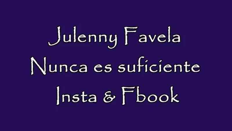 Nunca es suficiente - Juleny Favela.mp4