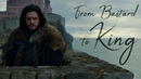 Jon Snow - From Bastard to King
