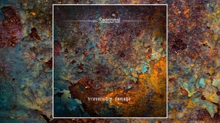 Seasonal - Irreversible Damage [Full Album]