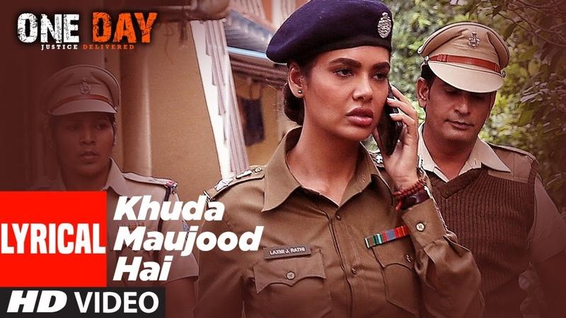 Lyrical: Khuda Mauzud Hai One Day: Justice Delivered Anupam Kher Esha Gupta Kumud Mishra