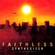 Faithless feat. Nathan Ball - Synthesizer (feat. Nathan Ball)