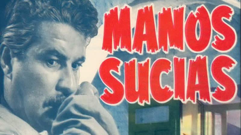 Cine español.- Manos sucias.- (1957) .Español