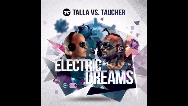 Talla 2XLC vs. Taucher - Electric Dreams (Extended Mix)