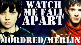 Watch Me Fall Apart - Merlin & Mordred [BOIT : Rewind and Rewrite]