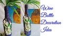 Wine Bottle Decoration Idea l Altered Bottle l Bottle art l Best out of Waste