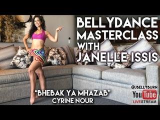 """Bhebak Ya Mhazab"" - Cyrine   LIVE Bellydance Class with Janelle Issis @JBELLYBURN"