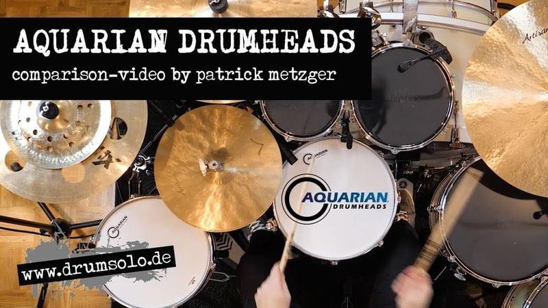 Aquarian Drumheads - Snare, Tom Kick Heads - Comparison Video | Patrick Metzger