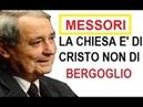 Verso lo scisma - Messori: La chiesa di Bergoglio mi preoccupa.