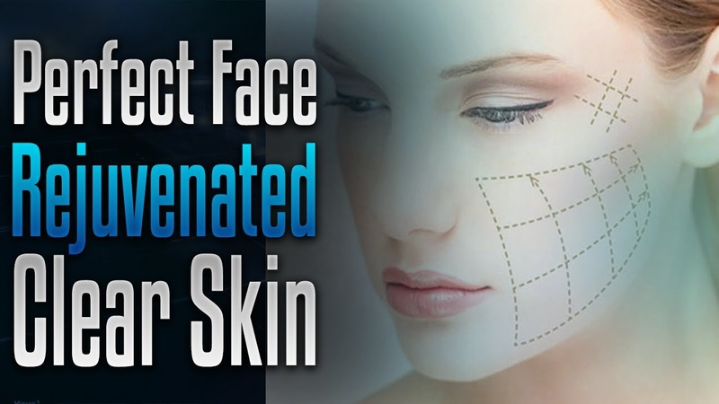 Perfect face facial symmetry Radiant rejuvenated skin Alpha wave subliminal affirmations