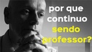Leandro Karnal • Por que continuo sendo professor?