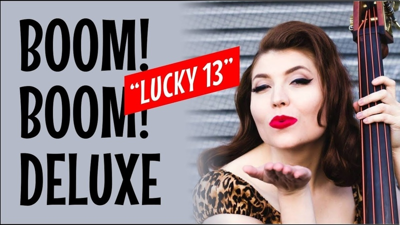 BOOM! BOOM! DELUXE - Lucky 13 (Official Music Video) New Zealand Neo Rockabilly Rock n Roll