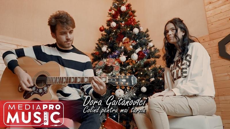 Dora Gaitanovici - Colind pentru mai tarziu (Official Video)