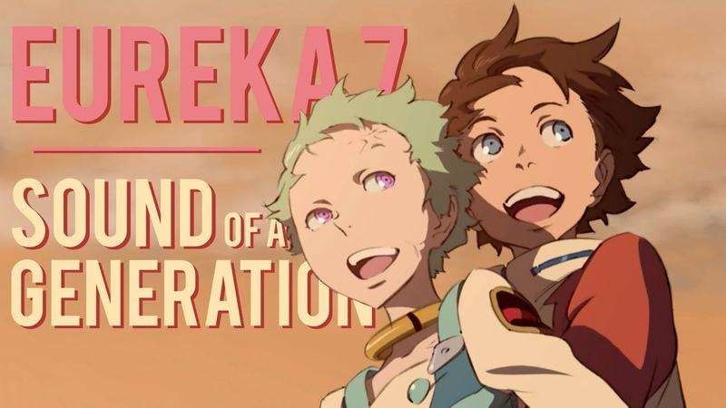 Eureka Seven: The Sound Of A Generation
