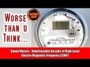 Smart Meters - Unbelievable Results of Electromagnetic Frequency (EMF)