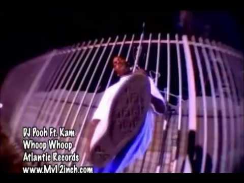 DJ Pooh ft Kam Whoop Whoop Official Video