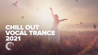 CHILL OUT VOCAL TRANCE 2021 [FULL ALBUM]