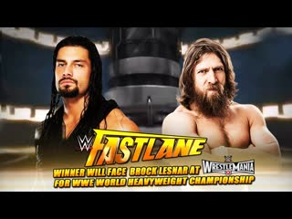 (WWE Mania) Fast Lane 2015 Roman Reigns vs Daniel Bryan