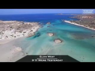 Elian West - If It Were Yesterday (Original Mix)