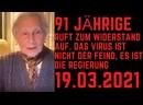 91 JÄHRIGE RUFT ZUM WIDERSTAND AUF 19.03.2021