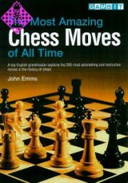 John Emms_Most Amazing Chess Moves of All Time PDF H6NCP01c6Z0