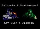 Solbrain Shatterhand - Lev Zion Jackson