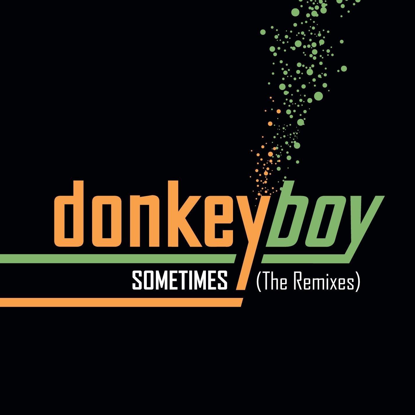 Donkeyboy album Sometimes - The Remixes