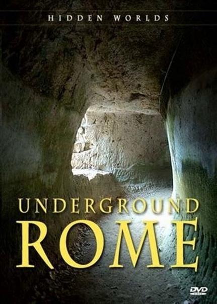 ВВС: Рим. Тайны, скрытые под землей (2012)
