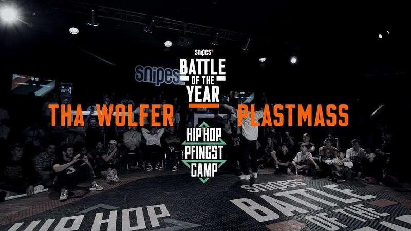 Tha Wolfer vs Plastmass 1vs1 Semifinal Hip Hop Pfingstcamp X Snipes BOTY CE 2019