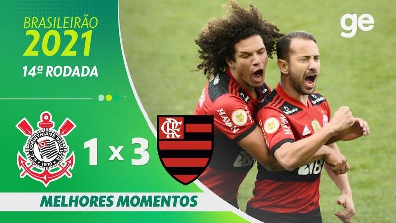 CORINTHIANS 1 X 3 FLAMENGO MELHORES MOMENTOS 14ª RODADA BRASILEIRÃO 2021