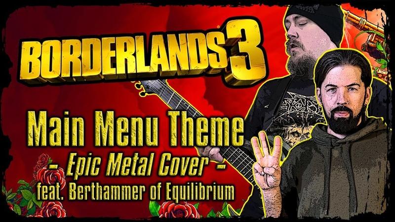 Borderlands 3 Main Menu Theme Epic Metal Cover by Skar feat Berthammer of Equilibrium