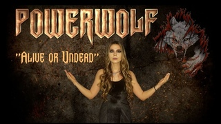 POWERWOLF - Alive Or Undead (Cover by Valerie Chudentsova feat. Max Molodtsov and Ethersis)