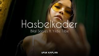 Bilal Sonses & Yıldız Tilbe - Hasbelkader ( Ufuk Kaplan Remix )