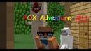 FOX ADVENTURE Время Приключений! Отправляемся в ад Minecraft Lets play 11 серия
