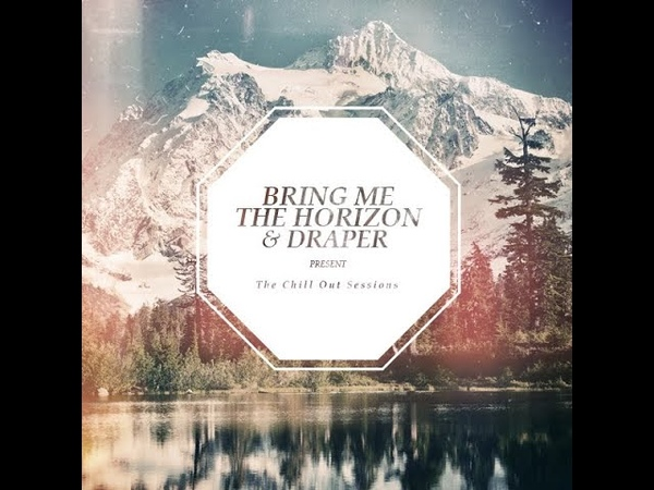 Bring Me The Horizon Draper The Chill Out Sessions EP 2012
