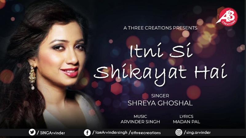 Shreya Ghoshal Itni Si Shikayat Hai Solo Arvinder Singh Latest Song 2020 Sad Emotional
