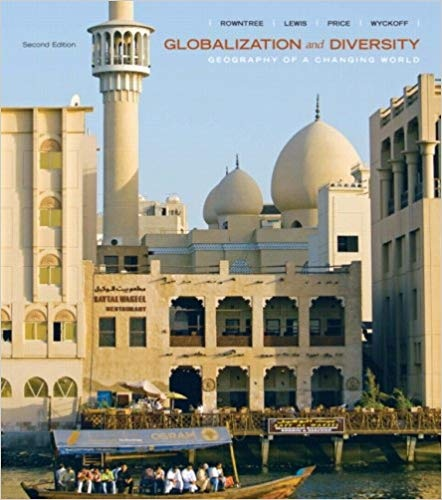 Globalization and Diversity Geography of a Changing World (2nd Edition) by Lester Rowntree