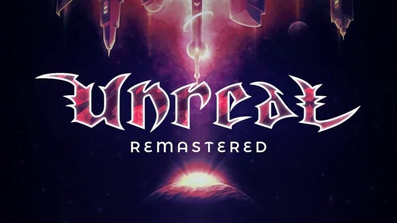 Unreal Soundtrack Remastered 2019